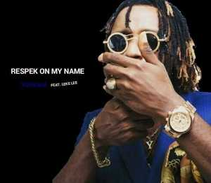 Yung6ix - Respek On My Name ft. Leke Lee